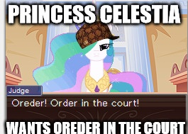 Oreder! Order in the Court at once Peeps! by EeveeProtect