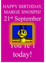 Happy 1st Birthday, Marge Snospis!