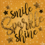 Smile Sparkle Shine-You're Golden by FortuneFoundTheSun63