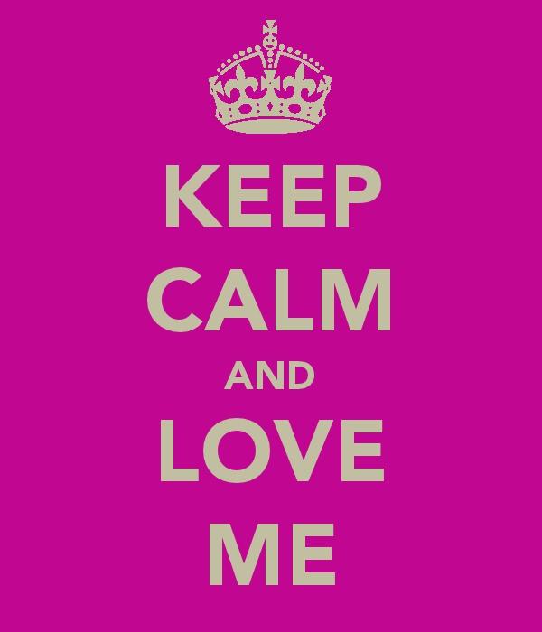 KEEP CALM AND LOVE ME by TLK-SIMBA-SANDSLASH