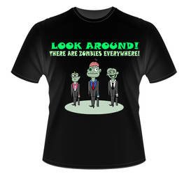 T-Shirt Design: There Are Zombies Everywhere! by K-O-S-A-K