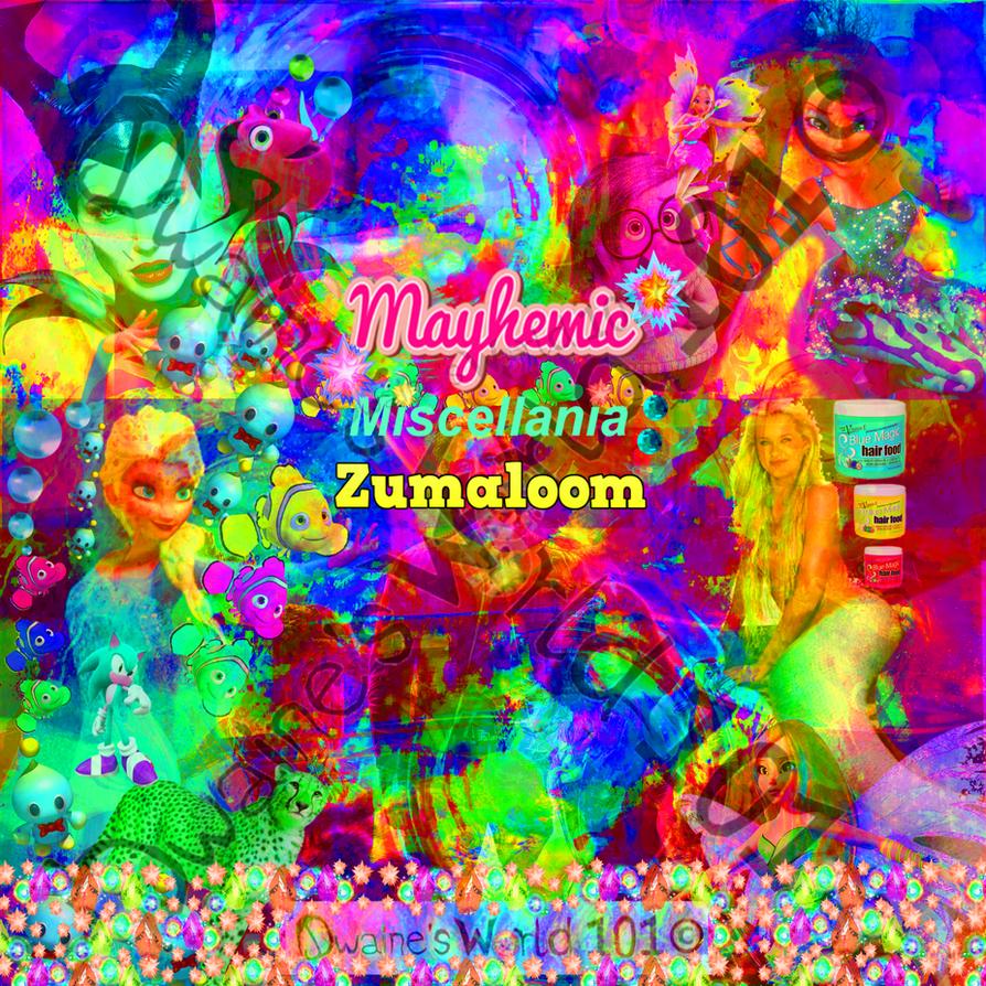 MaYhEmIc Miscellania: ZUMALOOM 9 by DwainesWorld101