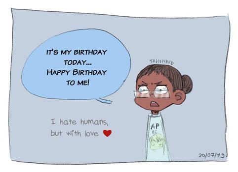 It's my birthday today...