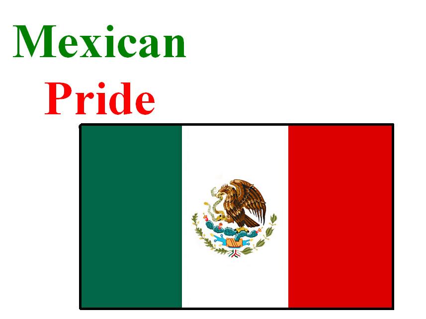 Mexican Pride by CrazyCartoonGirl on DeviantArt
