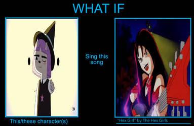 What If Susie Sings Hex Girl