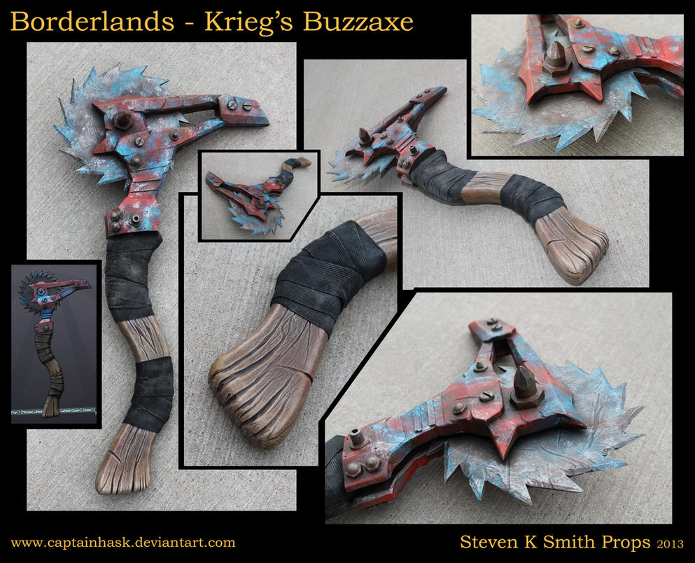 http://th05.deviantart.net/fs70/PRE/i/2013/291/0/7/borderlands_krieg_s_buzz_axe_full_scale_cosplay_by_captainhask-d6qx4hm.jpg