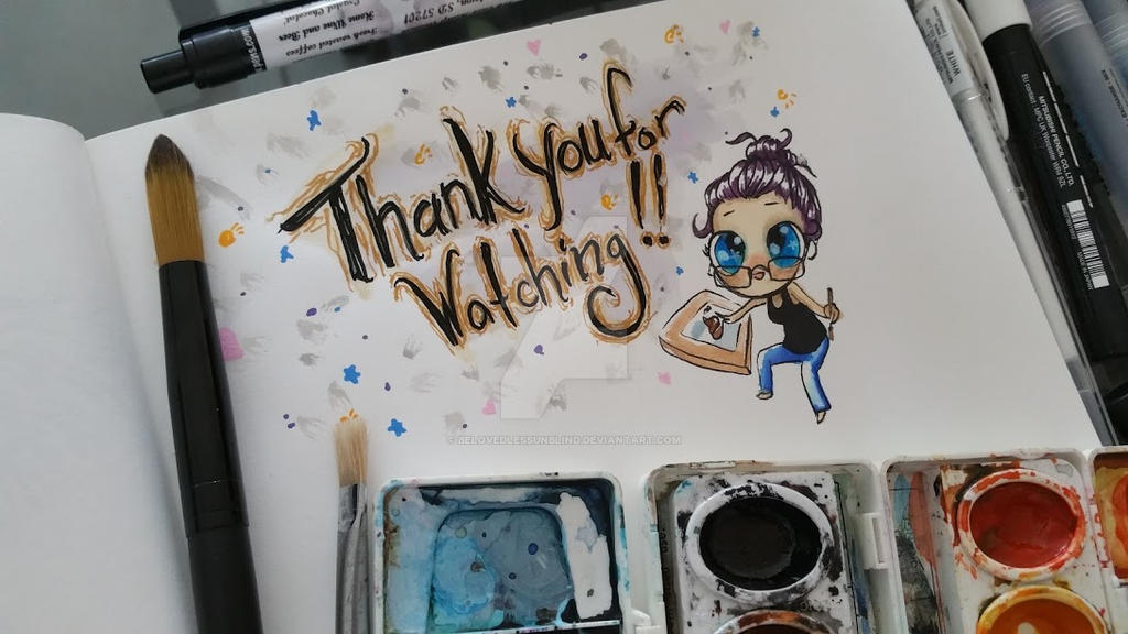 Thank You For Watching! by BelovedlessUnBlind