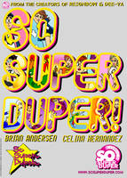 SO SUPER DUPER by ChibiCelina