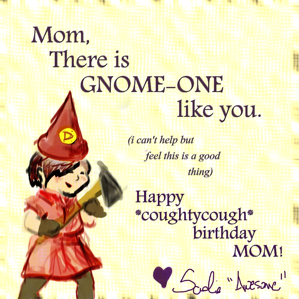 Birthday Card For My Mom By Lamusicalady On DeviantArt