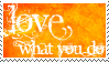 Love What You Do - Stamp by ChibiLucius