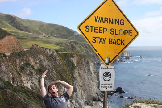 Steep Slope, Stay Back