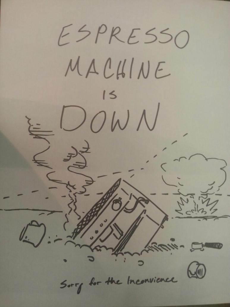 ESPRESSO MACHINE DOWN! by rivrav