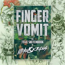 Finger Vomit: The Toxic Sketchbook of Mikuloctopus