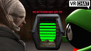 VRChat my pet demegorggon gets out