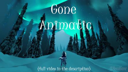 Gone Animatic by BeastyBby
