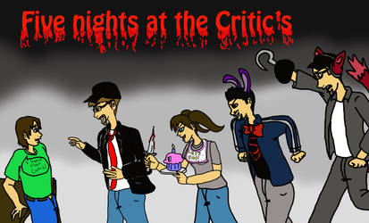 Five Nights at the Critic's by RM-Keyblade-Mistress