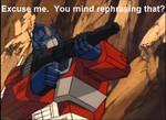 Optimus Prime Excuse Me