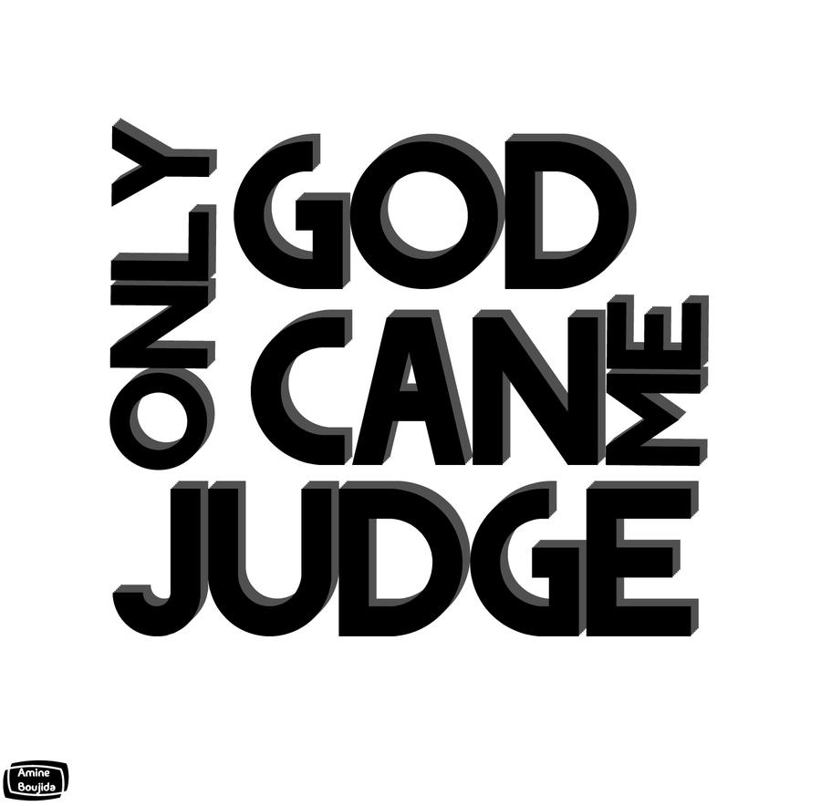 only god can judge me by Aminebjd