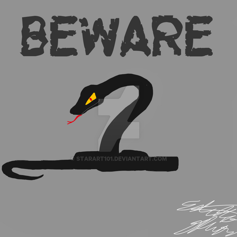 Beware... by StarArt101