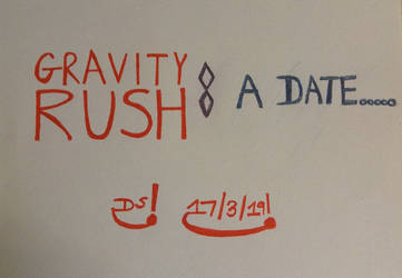 Gravity Rush: A Date..... (Title Logo) by DazzyADeviant