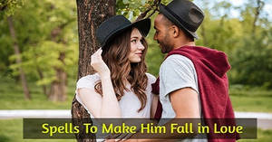 Love someone of out spell make fall to Spell to