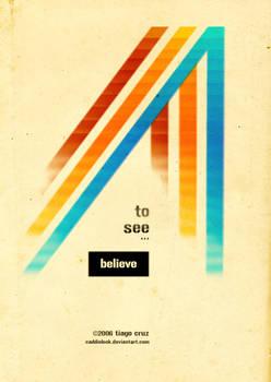 BELIEVE 2 SEE