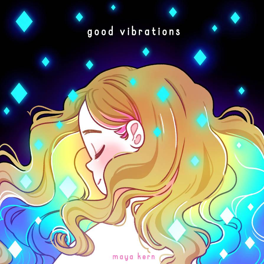 good vibrations by mayakern