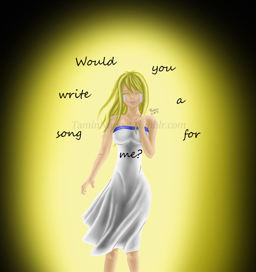 Would you write a song for me by TaminFury