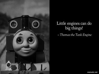 Thomas' Greatest Quote by ThomasxLadyforever