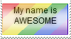 My name is awesome stamp by pepperlicious