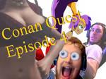 Conan Quest Episode 4