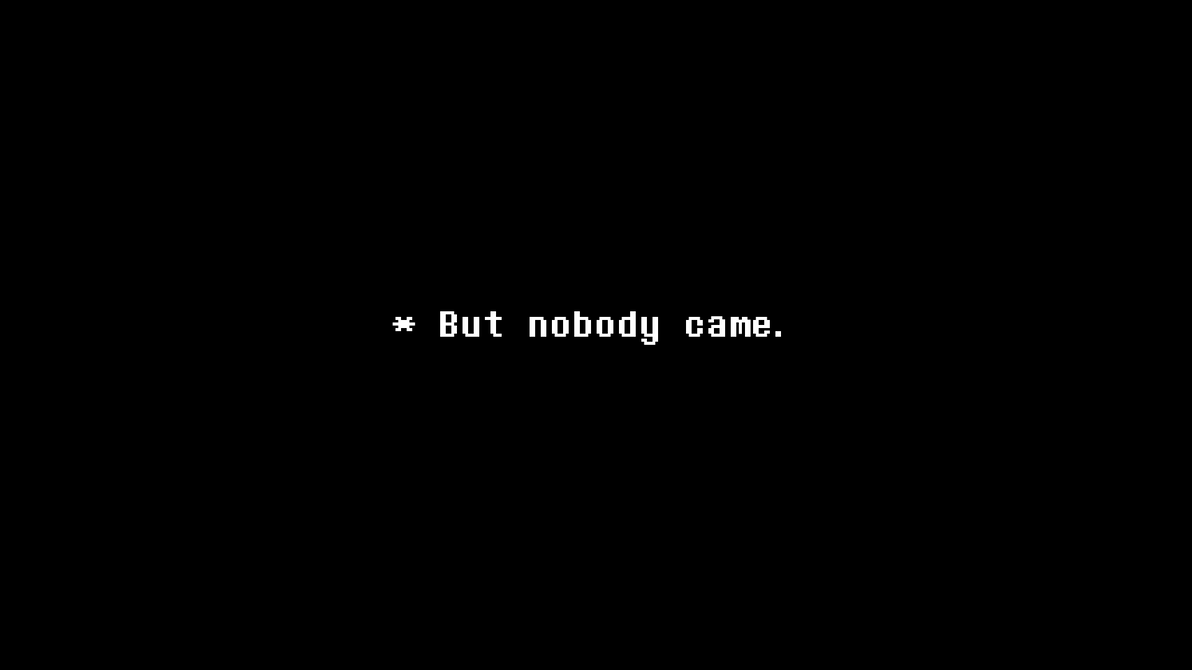but_nobody_came_5___undertale_by_dragoni