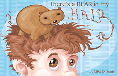 There's a BEAR in my HAIR by GreatScottArt
