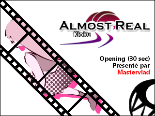 Almost Real : Kioku - Opening by Mastervlad