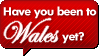 Have you been to Wales yet by wales