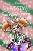 All I Want for Christmas is my Two Front Teeth by ronaldhennessy