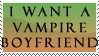 I Want A Vampire Boyfriend by KippyTheGreat