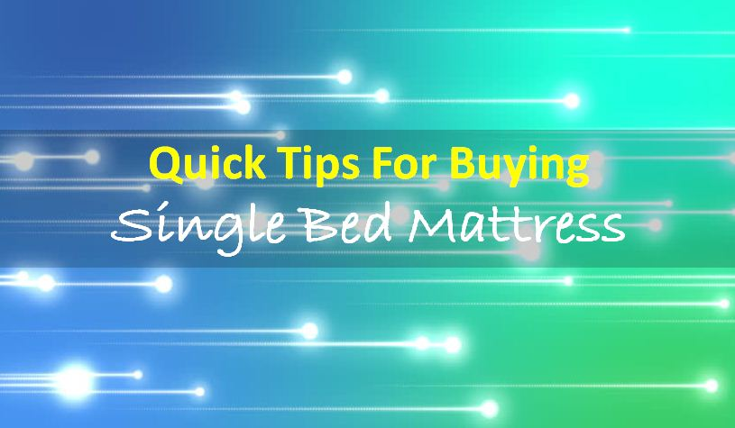 Quick tips for buying a single bed mattress by deepti jha for Buying a mattress tips