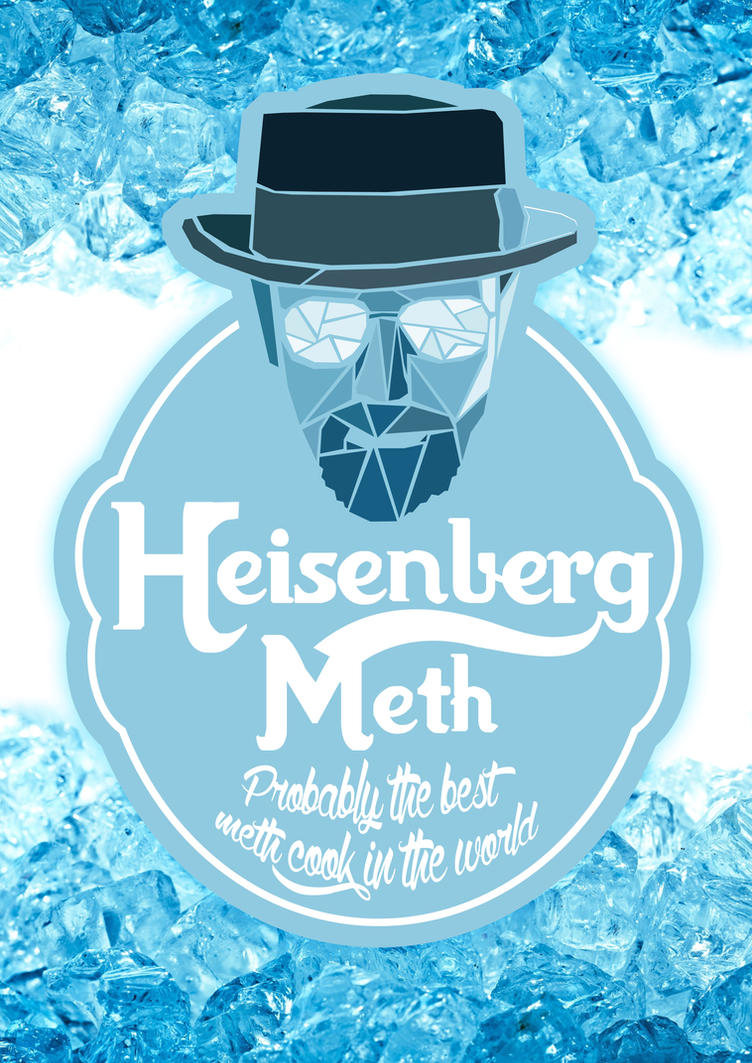 Heisenberg - Probably the Best Meth in the World! by foxy-design1