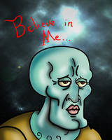 I Believe In Handsome Squidward by JackSkelling10