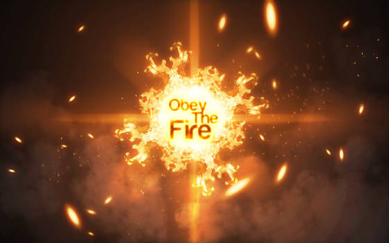 Obey the fire