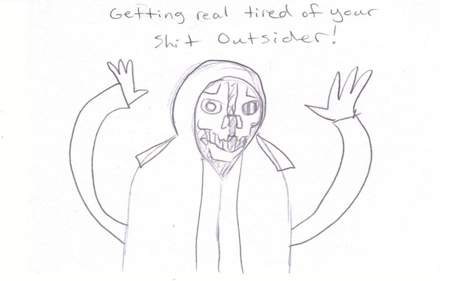 The outsider is mean by rabidminimoose