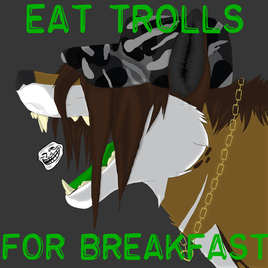 What policy should we have against trolls? Eat_trolls_8__by_h8nlof-d4y2dom