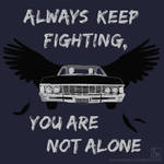 Always Keep Fighting , You Are Not Alone