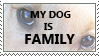 My Dog is Family Stamp by centric-prometheus