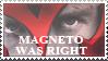 Magneto Was Right Stamp by twistedangel0