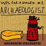 Uses For A Dalek #2: Archaeologist