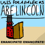 Uses For A Dalek #5: Abe Lincoln