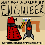 Uses For A Dalek #8: Engineer by UrLogicFails