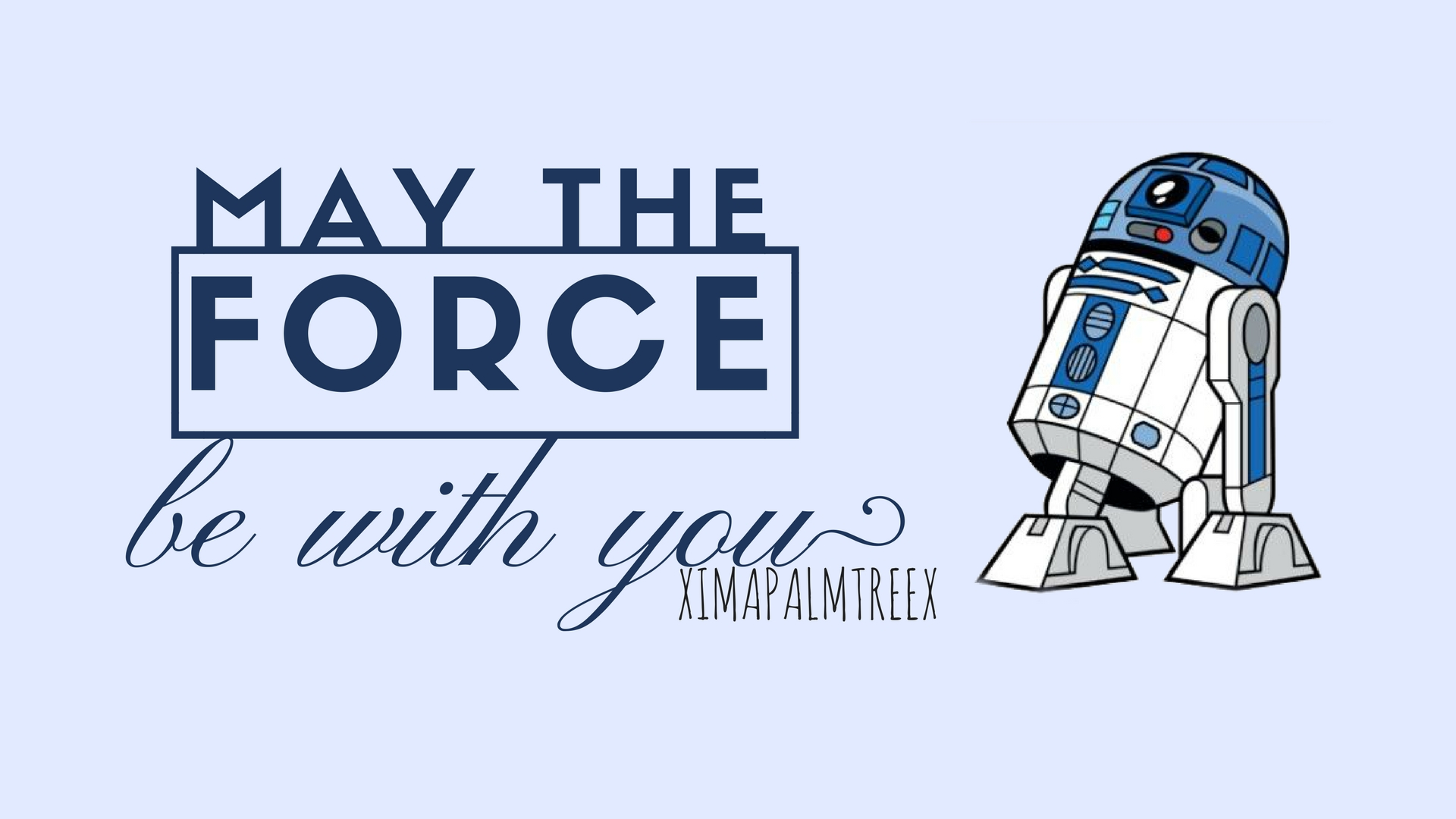 May The Force Be With You Wallpaper By Ximapalmtreex On Deviantart